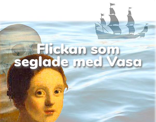 Flickan som seglade med Vasa